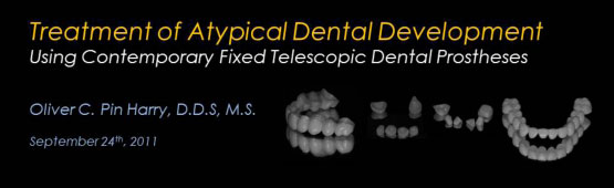 Treatment of Atypical Dental Development